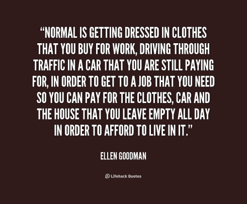 quote-Ellen-Goodman-normal-is-getting-dressed-in-clothes-that-181072_1
